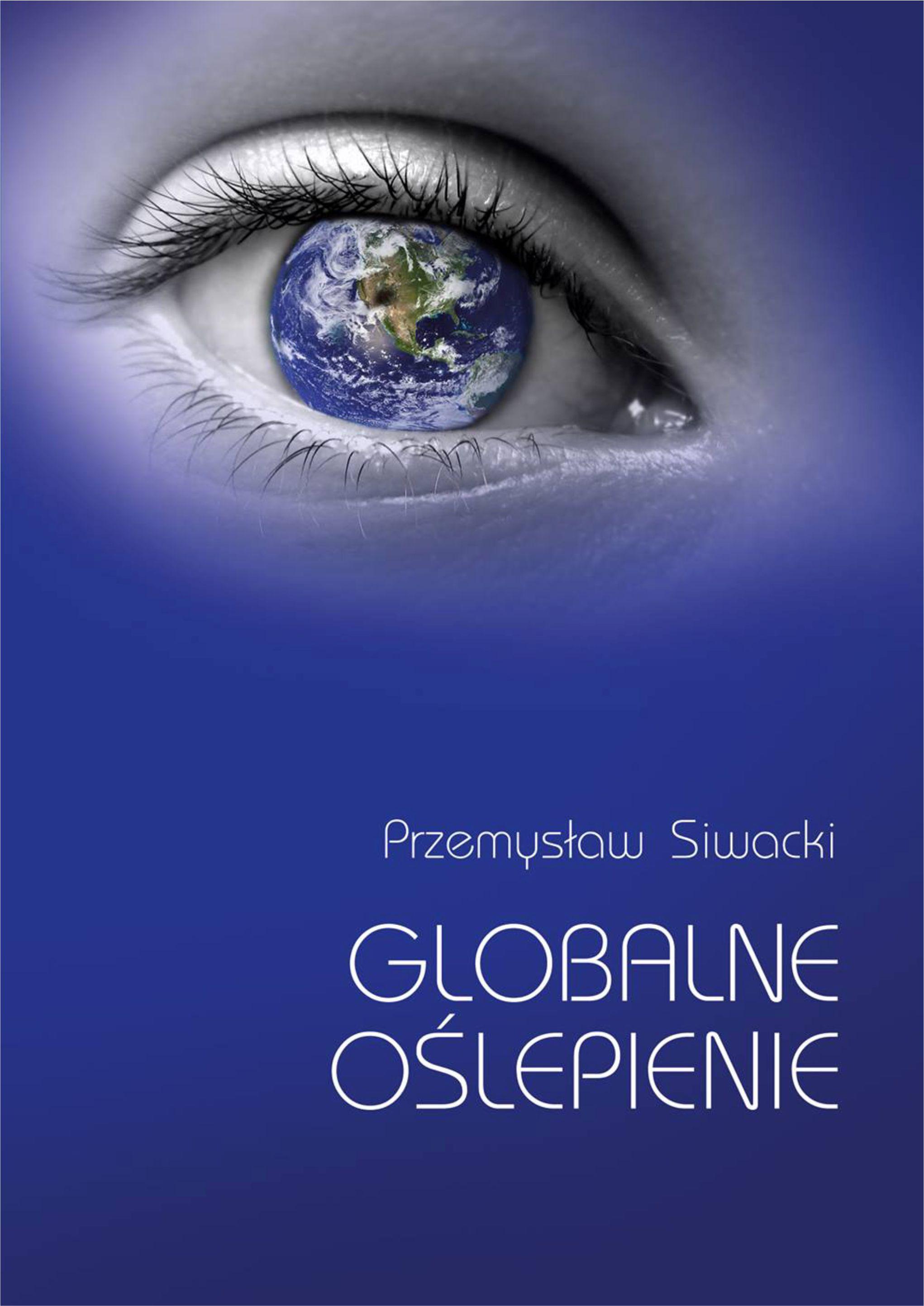 Globalne oślepienie – opinie